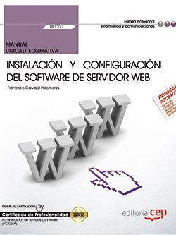 MANUAL. INSTALACIÓN Y CONFIGURACIÓN DEL SOFTWARE DE SERVIDOR WEB (UF1271). CERTIFICADOS DE PROFESIONALIDAD. ADMINISTRACIÓN DE SERVICIOS DE INTERNET (I