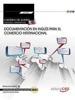CUADERNO DEL ALUMNO. DOCUMENTACIÓN EN INGLÉS PARA EL COMERCIO INTERNACIONAL (TRANSVERSAL: UF1765). CERTIFICADOS DE PROFESIONALIDAD