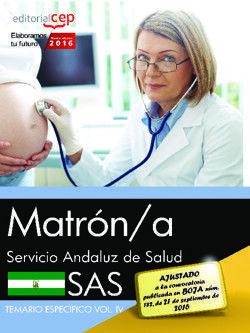 MATRÓN/A. SERVICIO ANDALUZ DE SALUD (SAS). TEMARIO ESPECÍFICO. VOL.IV