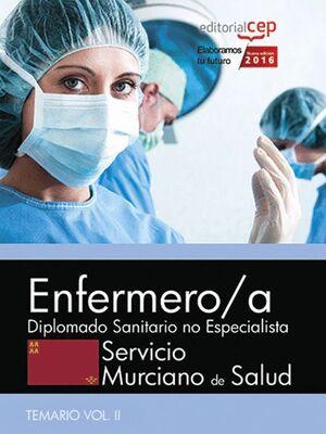 ENFERMERO/A. SERVICIO MURCIANO DE SALUD. DIPLOMADO SANITARIO NO ESPECIALISTA. TEMARIO ESPECFICO VOL