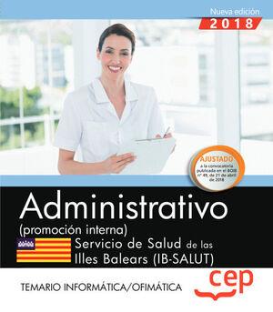 ADMINISTRATIVO (PROMOCIÓN INTERNA). SERVICIO DE SALUD DE LAS ILLES BALEARS (IB-SALUT). TEMARIO INFORMÁTICA/OFIMÁTICA