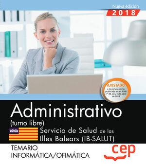 ADMINISTRATIVO (TURNO LIBRE). SERVICIO DE SALUD DE LAS ILLES BALEARS (IB-SALUT). TEMARIO INFORMÁTICA/OFIMÁTICA