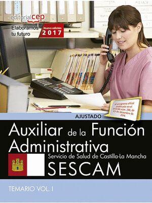 AUXILIAR DE LA FUNCIÓN ADMINISTRATIVA. SERVICIO DE SALUD DE CASTILLA-LA MANCHA (SESCAM). TEMARIO VOL