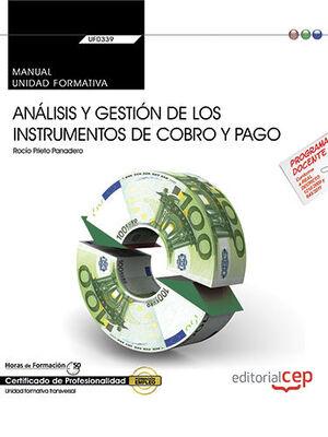 MANUAL. ANÁLISIS Y GESTIÓN DE LOS INSTRUMENTOS DE COBRO Y PAGO (UF0339:TRANSVERSAL). CERTIFICADOS DE PROFESIONALIDAD