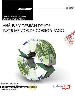 CUADERNO DEL ALUMNO. ANÁLISIS Y GESTIÓN DE LOS INSTRUMENTOS DE COBRO Y PAGO (UF0339:TRANSVERSAL). CERTIFICADOS DE PROFESIONALIDAD