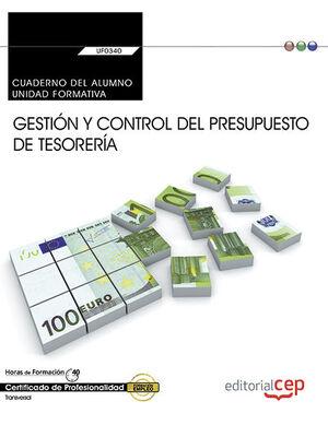 CUADERNO DEL ALUMNO. GESTIÓN Y CONTROL DEL PRESUPUESTO DE TESORERÍA (UF0340:TRANSVERSAL). CERTIFICADOS DE PROFESIONALIDAD