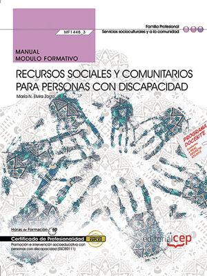 MANUAL. RECURSOS SOCIALES Y COMUNITARIOS PARA PERSONAS CON DISCAPACIDAD (MF1448_3). CERTIFICADOS DE PROFESIONALIDAD. PROMOCIÓN E INTERVENCIÓN SOCIOEDU