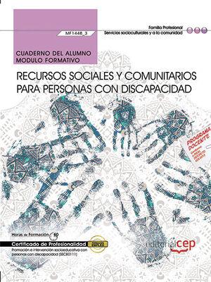 CUADERNO DEL ALUMNO. RECURSOS SOCIALES Y COMUNITARIOS PARA PERSONAS CON DISCAPACIDAD (MF1448_3). CERTIFICADOS DE PROFESIONALIDAD. PROMOCIÓN E INTERVEN