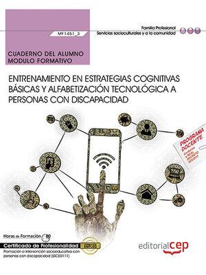 CUADERNO DEL ALUMNO. ENTRENAMIENTO EN ESTRATEGIAS COGNITIVAS BÁSICAS Y ALFABETIZACIÓN TECNOLÓGICA A PERSONAS CON DISCAPACIDAD (MF1451_3). CERTIFICADOS