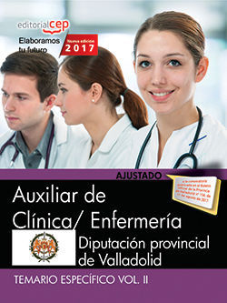 AUXILIAR DE CLÍNICA/ ENFERMERÍA. DIPUTACIÓN PROVINCIAL DE VALLADOLID. TEMARIO ESPECÍFICO VOL. II