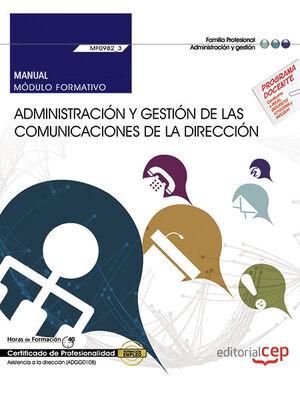 MANUAL. ADMINISTRACIÓN Y GESTIÓN DE LAS COMUNICACIONES DE LA DIRECCIÓN (MF0982_3: TRANSVERSAL). CERTIFICADOS DE PROFESIONALIDAD
