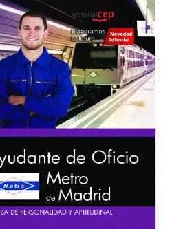 METRO DE MADRID. AYUDANTE DE OFICIO. PRUEBA DE PERSONALIDAD Y APTITUDINAL