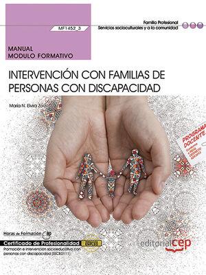 MANUAL. INTERVENCIÓN CON FAMILIAS DE PERSONAS CON DISCAPACIDAD (MF1452_3). CERTIFICADOS DE PROFESIONALIDAD. PROMOCIÓN E INTERVENCIÓN SOCIOEDUCATIVA CO