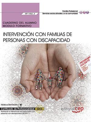 CUADERNO DEL ALUMNO. INTERVENCIÓN CON FAMILIAS DE PERSONAS CON DISCAPACIDAD (MF1452_3). CERTIFICADOS DE PROFESIONALIDAD. PROMOCIÓN E INTERVENCIÓN SOCI