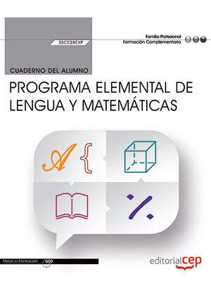 CUADERNO DEL ALUMNO. PROGRAMA ELEMENTAL DE LENGUA Y MATEMÁTICAS (SSCE28EXP)