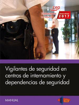 MANUAL. VIGILANTES DE SEGURIDAD EN CENTROS DE INTERNAMIENTO Y DEPENDENCIAS DE SEGURIDAD