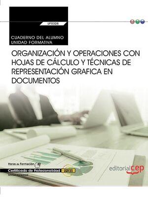 CUADERNO DEL ALUMNO. ORGANIZACIÓN Y OPERACIONES CON HOJAS DE CÁLCULO Y TÉCNICAS DE REPRESENTACIÓN GRAFICA EN DOCUMENTOS (TRANSVERSAL: UF0328). CERTIFI