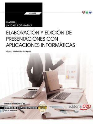 MANUAL. ELABORACIÓN Y EDICIÓN DE PRESENTACIONES CON APLICACIONES INFORMÁTICAS (TRANSVERSAL: UF0329). CERTIFICADOS DE PROFESIONALIDAD