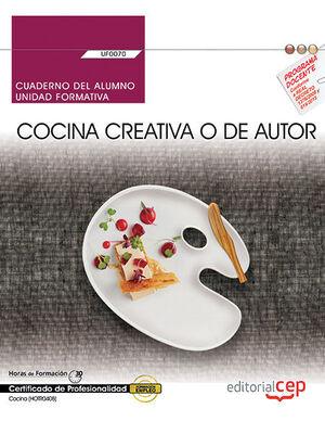 CUADERNO DEL ALUMNO. COCINA CREATIVA O DE AUTOR (UF0070). CERTIFICADOS DE PROFESIONALIDAD. COCINA (HOTR0408)