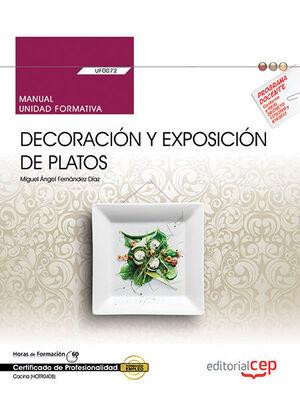MANUAL. DECORACIÓN Y EXPOSICIÓN DE PLATOS (UF0072). CERTIFICADOS DE PROFESIONALIDAD. COCINA (HOTR0408)