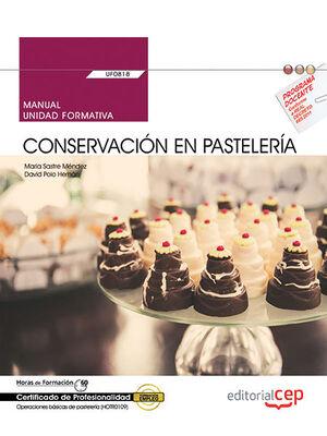 MANUAL. CONSERVACIÓN EN PASTELERÍA (UF0818). CERTIFICADOS DE PROFESIONALIDAD. OPERACIONES BÁSICAS DE PASTELERÍA (HOTR0109)