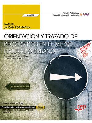 MANUAL. ORIENTACIÓN Y TRAZADO DE RECORRIDOS EN EL MEDIO NATURAL O URBANO (UF0729). CERTIFICADOS DE PROFESIONALIDAD. INTERPRETACIÓN Y EDUCACIÓN AMBIENT