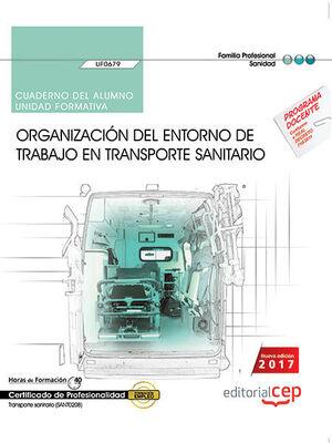 CUADERNO DEL ALUMNO. ORGANIZACIÓN DEL ENTORNO DE TRABAJO EN TRANSPORTE SANITARIO (UF0679). CERTIFICADOS DE PROFESIONALIDAD. TRANSPORTE SANITARIO (SANT
