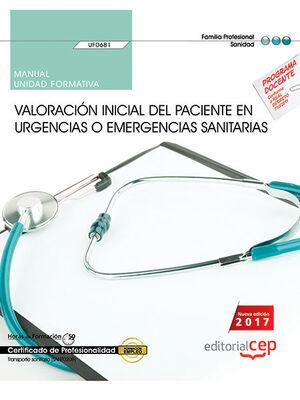 MANUAL. VALORACIÓN INICIAL DEL PACIENTE EN URGENCIAS O EMERGENCIAS SANITARIAS (UF0681). CERTIFICADOS DE PROFESIONALIDAD. TRANSPORTE SANITARIO (SANT020