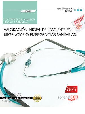 CUADERNO DEL ALUMNO. VALORACIÓN INICIAL DEL PACIENTE EN URGENCIAS O EMERGENCIAS SANITARIAS (UF0681). CERTIFICADOS DE PROFESIONALIDAD. TRANSPORTE SANIT