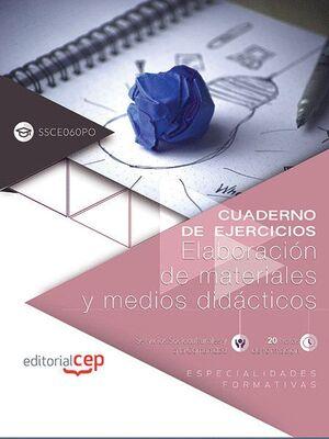CUADERNO DE EJERCICIOS. ELABORACIÓN DE MATERIALES Y MEDIOS DIDÁCTICOS (SSCE060PO). ESPECIALIDADES FO