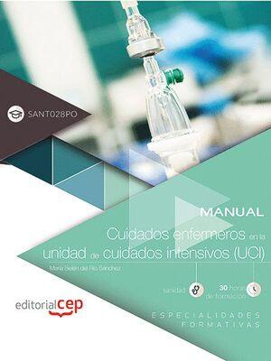 MANUAL. CUIDADOS ENFERMEROS EN LA UNIDAD DE CUIDADOS INTENSIVOS (UCI) (SANT028PO). ESPECIALIDADES FO
