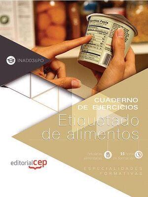 CUADERNO DE EJERCICIOS. ETIQUETADO DE ALIMENTOS (INAD036PO). ESPECIALIDADES FORMATIVAS