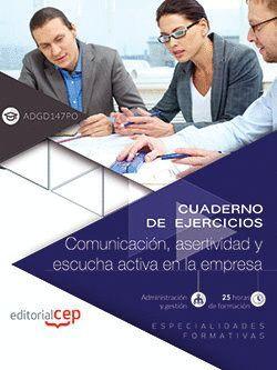 CUADERNO DE EJERCICIOS. COMUNICACIÓN, ASERTIVIDAD Y ESCUCHA ACTIVA EN LA EMPRESA