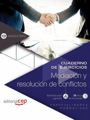 CUADERNO DE EJERCICIOS. MEDIACIÓN Y RESOLUCIÓN DE CONFLICTOS (ADGD178PO). ESPECIALIDADES FORMATIVAS