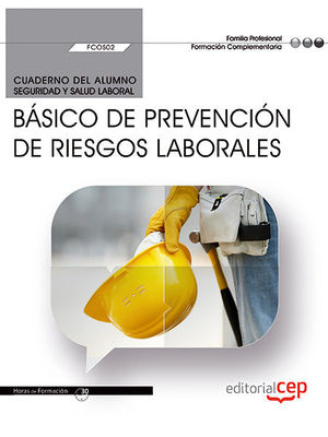 CUADERNO DEL ALUMNO. BÁSICO DE PREVENCIÓN DE RIESGOS LABORALES (FCOS02). FORMACIÓN COMPLEMENTARIA