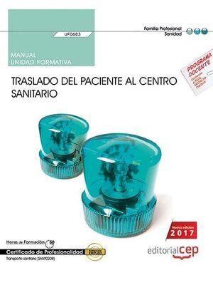 MANUAL. TRASLADO DEL PACIENTE AL CENTRO SANITARIO (UF0683). CERTIFICADOS DE PROFESIONALIDAD. TRANSPORTE SANITARIO (SANT0208)