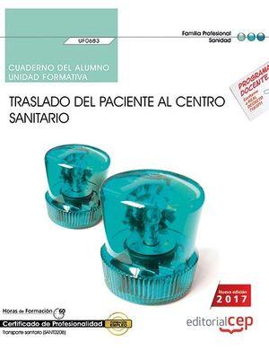 CUADERNO DEL ALUMNO. TRASLADO DEL PACIENTE AL CENTRO SANITARIO (UF0683). CERTIFICADOS DE PROFESIONALIDAD. TRANSPORTE SANITARIO (SANT0208)