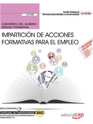 CUADERNO DEL ALUMNO. IMPARTICIÓN DE ACCIONES FORMATIVAS PARA EL EMPLEO (UF1645). CERTIFICADOS DE PROFESIONALIDAD. DOCENCIA DE LA FORMACIÓN PROFESIONAL