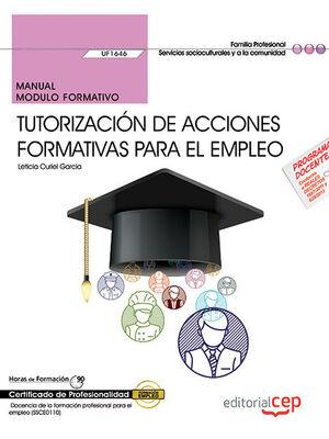 MANUAL. TUTORIZACIÓN DE ACCIONES FORMATIVAS PARA EL EMPLEO (UF1646). CERTIFICADOS DE PROFESIONALIDAD. DOCENCIA DE LA FORMACIÓN PROFESIONAL PARA EL EMP