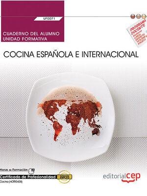 CUADERNO DEL ALUMNO. COCINA ESPAÑOLA E INTERNACIONAL (UF0071). CERTIFICADOS DE PROFESIONALIDAD. COCINA (HOTR0408)