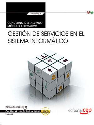CUADERNO DEL ALUMNO. GESTIÓN DE SERVICIOS EN EL SISTEMA INFORMÁTICO (TRANSVERSAL: MF0490_3). CERTIFICADOS DE PROFESIONALIDAD