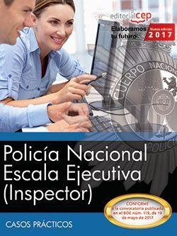 POLICÍA NACIONAL. ESCALA EJECUTIVA (INSPECTOR). CASOS PRÁCTICOS