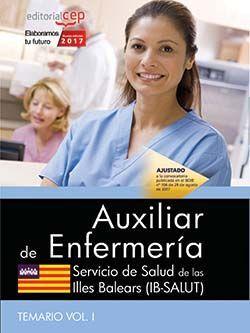AUXILIAR DE ENFERMERÍA. SERVICIO DE SALUD DE LAS ILLES BALEARS (IB-SALUT). TEMARIO VOL. I