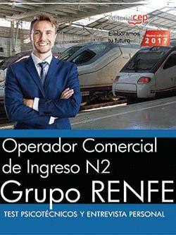 OPERADOR COMERCIAL DE INGRESO N2. GRUPO RENFE. TEST PSICOTÉCNICOS Y ENTREVISTA PERSONAL