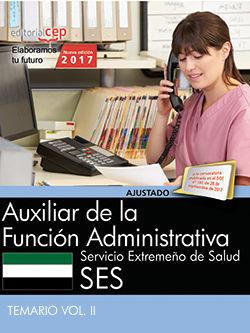 AUXILIAR DE LA FUNCIÓN ADMINISTRATIVA. SERVICIO EXTREMEÑO DE SALUD. TEMARIO VOL. II