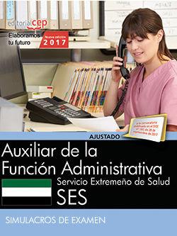 AUXILIAR DE LA FUNCIÓN ADMINISTRATIVA. SERVICIO EXTREMEÑO DE SALUD. SIMULACROS DE EXAMEN