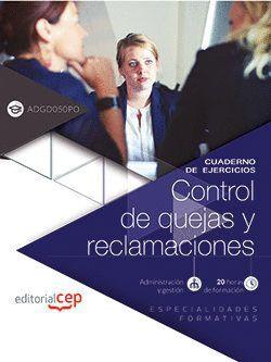 CUADERNO DE EJERCICIOS. CONTROL DE QUEJAS Y RECLAMACIONES (ADGD050PO). ESPECIALIDADES FORMATIVAS
