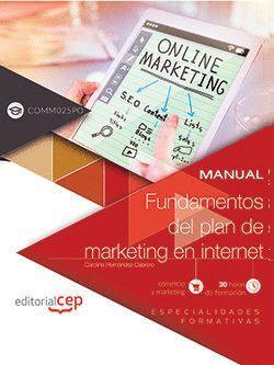 MANUAL. FUNDAMENTOS DEL PLAN DE MARKETING EN INTERNET (COMM025PO). ESPECIALIDADES FORMATIVAS