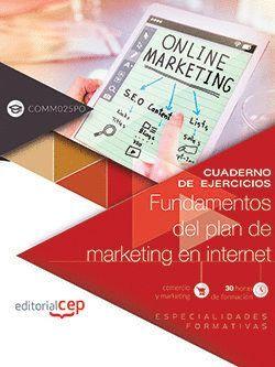CUADERNO DE EJERCICIOS. FUNDAMENTOS DEL PLAN DE MARKETING EN INTERNET (COMM025PO). ESPECIALIDADES FO