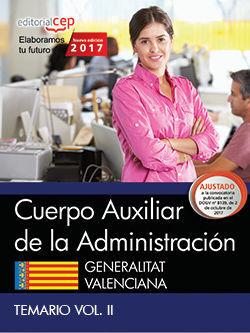CUERPO AUXILIAR DE LA ADMINISTRACIÓN. GENERALITAT VALENCIANA. TEMARIO VOL. II.